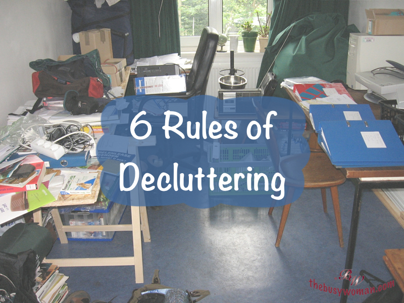 6 Rules of Decluttering on thebusywoman.com