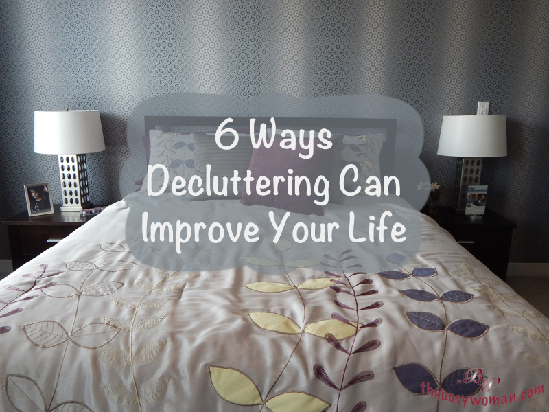 5 Ways Decluttering Can Improve Your Life on thebusywoman.com