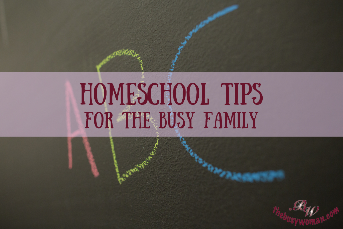 Home School Tips for the Busy Family thebusywoman.com