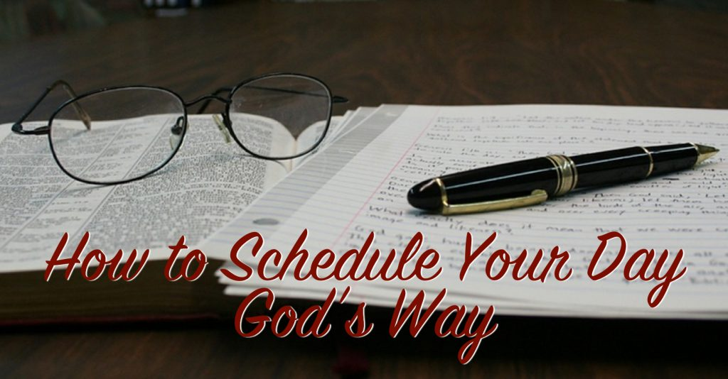 How To Schedule Your Day Gods Way on thebusywoman.com