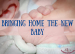 Bringing Home the New Baby by thebusywoman.com