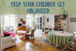 Help Your Children Get Organized by thebusywoman.com