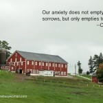 Barn in PA - anxiety does not empty tomorrow of its sorrows - thebusywoman.com