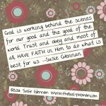 God is working behind the scenes by Susie Glennan the busy woman thebusywoman.com