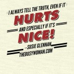 I always tell the truth by Susie Glennan The Busy Woman thebusywoman.com