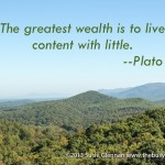 The greatest wealth is to live content with little --Plato on thebusywoman.com website
