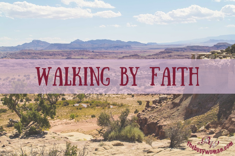 Walking by faith thebusywoman.com