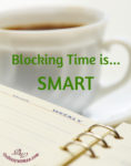 Blocking Time is Smart by Susie The Busy Woman thebusywoman.com