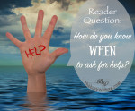 How do you know when to ask for help by Susie Glennan thebusywoman.com