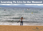 Learning To Live In the Moment by Susie Glennan thebusywoman.com