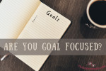Are You Goal Focused?