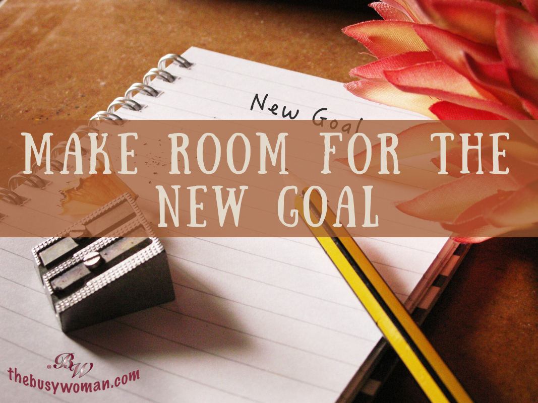 Make Room for the New Goal on thebusywoman.com