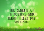 The Benefit Of A Routine and Habit Filled Day