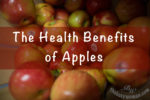 The Health Benefits Of Apples on thebusywoman.com