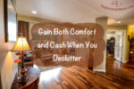 Gain Both Comfort and Cash When You Declutter - Decluttering Series #11 on thebusywoman.com