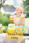 Stress Free Living on thebusywoman.com