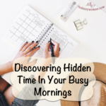 Discovering Hidden Time In Your Busy Mornings