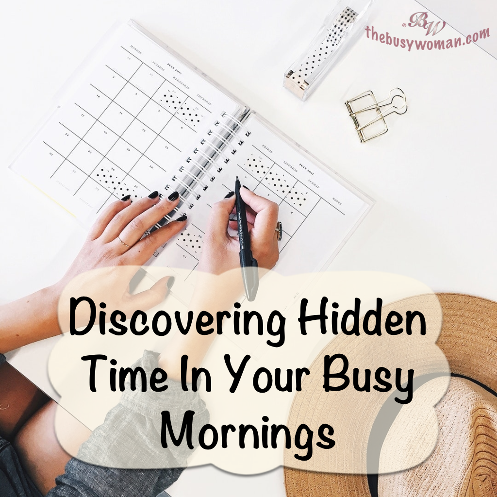 Discovering Hidden Time in Your Busy Mornings on thebusywoman.com