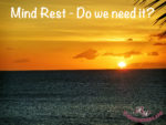 Mind Rest - Do we need it on thebusywoman.com