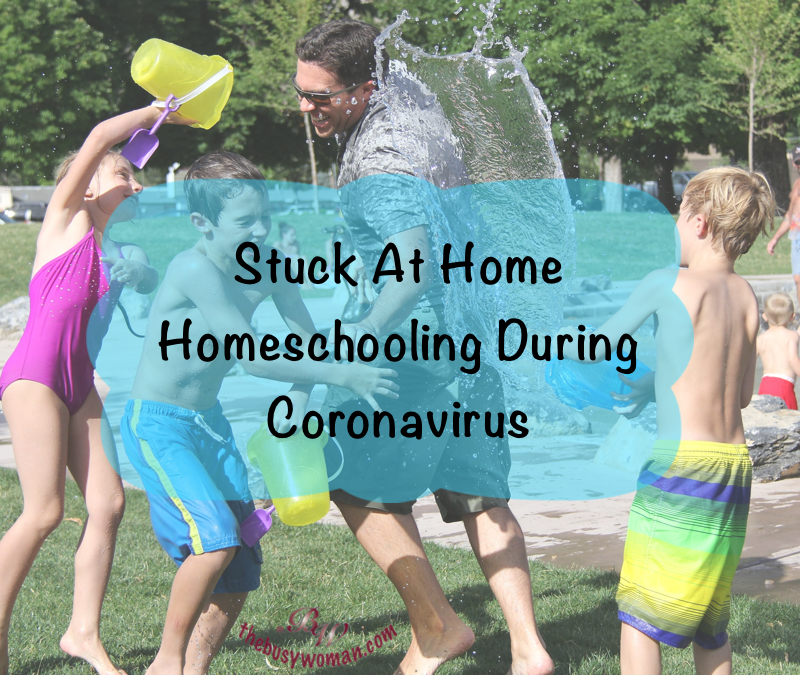 Stuck at Home - Homeschooling during coronavirus on thebusywoman.com