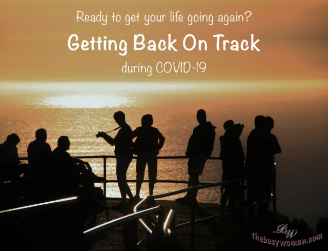 Getting Back On Track during COVID-19 on thebusywoman.com
